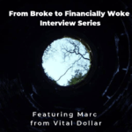 From Broke to Financially Woke Interview Series – Vital Dollar