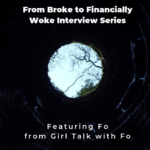 From Broke Phi Broke to Financially Woke - Girl Talk with Fo
