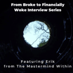 From Broke Phi Broke to Financially Woke - The Mastermind Within
