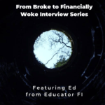 From Broke Phi Broke to Financially Woke - Educator FI