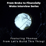 From Broke Phi Broke to Financially Woke - Let's Build This Thing!