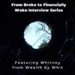 From Broke Phi Broke to Financially Woke - Wealthy With Whitney